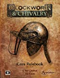 img - for Clockwork & Chivalry 2nd Edition Core*OP (Clockwork and Chival) book / textbook / text book