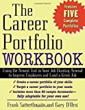 img - for The Career Portfolio Workbook: Using the Newest Tool in Your Job-Hunting Arsenal to Impress Employers and Land a great Job! 1st (first) by Frank Satterthwaite, Gary D'Orsi (2003) Paperback book / textbook / text book