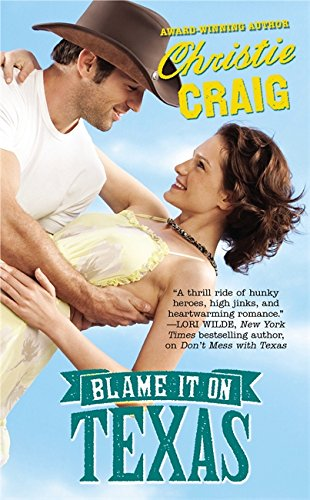 Image of Blame It on Texas (Hotter in Texas, Book 2)