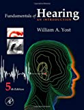Fundamentals of Hearing, Fifth Edition: An Introduction