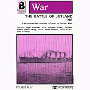 W4 The Battle of Jutland (Dramatised) Performance