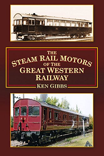 The Steam Rail Motors of the Great Western Railway