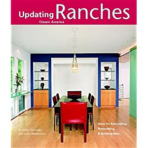 Ranches: Design Ideas for Renovating, Remodeling, and Buil (Updating Classic America)