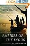 Empires of the Indus: The Story Of A...