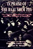 Dan Ben-Amos In Praise of Baal Shem Tov (Shivhei Ha-besht: The Earliest Collection of Legends About the Founder of Hasidism