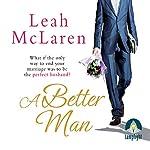 A Better Man | Leah McLaren