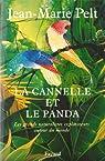 La canelle et le panda:Les grands narturalistes explorateurs autour du monde par Pelt
