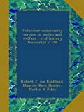 img - for Volunteer community service in health and welfare : oral history transcript / 198 book / textbook / text book
