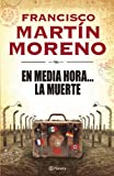 img - for En media hora la muerte / In 30 Minutes Death (Spanish Edition) book / textbook / text book