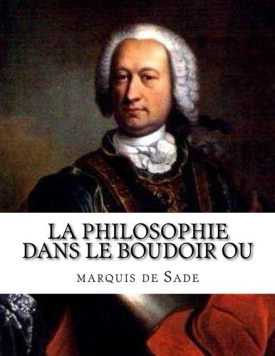 La Philosophie dans le boudoir ou  [de Sade, marquis] (Tapa Blanda)