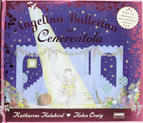 Angelina ballerina in Cenerentola. Libro pop-up