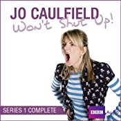 Jo Caulfield Won't Shut Up: Series 1 | [Jo Caulfield, Kevin Anderson]