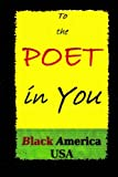 To The Poet in You: Black America, USA