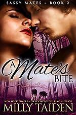A Mate's Bite (BBW Paranormal Shape Shifter Romance): An Alpha male. A bbw sassy mate. Can love be enough? (Sassy Mates Book 2)