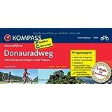 Donauradweg 1, von Donaueschingen nach Passau: Fahrradführer mit Top-Routenkarten im optimalen Maßstab.