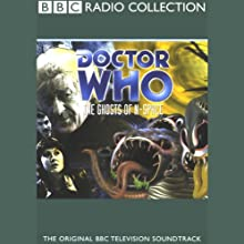 Doctor Who: The Ghosts of N-Space Radio/TV Program by Barry Letts Narrated by Jon Pertwee, Elisabeth Sladen, Nicholas Courtney, full cast