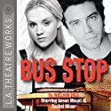 Bus Stop  by William Inge Narrated by Megan Anderson, Terrence Currier, Rachel Miner, Anson Mount, Kyle Prue, Lynnie Raybuck, Jefferson Russell