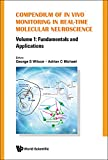 img - for Compendium of In Vivo Monitoring in Real-Time Molecular Neuroscience: Volume 1: Fundamentals and Applications book / textbook / text book