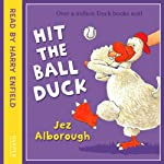 Hit the Ball, Duck | Jez Alborough