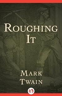 (FREE on 8/25) Roughing It by Mark Twain - http://eBooksHabit.com