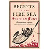 Secrets of the Fire Sea: Jackelian Series, Book 4by Stephen Hunt