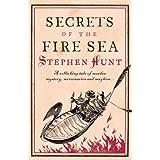 Secrets of the Fire Seaby Stephen Hunt