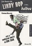 echange, troc Christian Rolland - Lindy hop et le balboa (Le) : Niveau débutant, avec la chorégraphie complète du shim sham