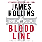 Bloodline: A Sigma Force Novel, Book 8 (       UNABRIDGED) by James Rollins Narrated by Peter Jay Fernandez
