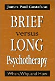 img - for Brief Versus Long Psychotherapy: When, Why, and How by Gustafson, James Paul (1977) Hardcover book / textbook / text book