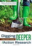 img - for Digging Deeper Into Action Research: A Teacher Inquirer's Field Guide book / textbook / text book