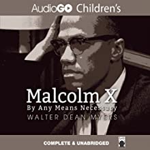 Malcolm X: By Any Means Necessary (       UNABRIDGED) by Walter Dean Myers Narrated by J. D. Jackson
