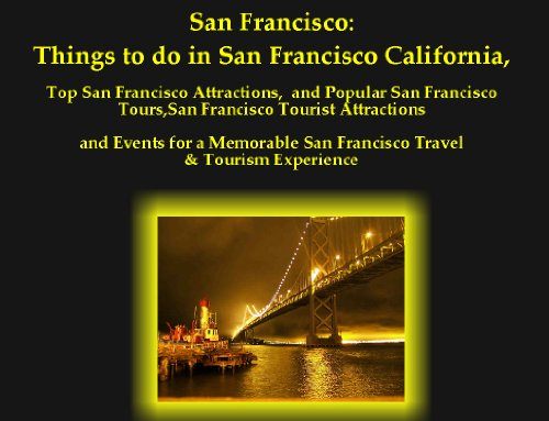 Romantic San Franciso - Complete Tourism and Travel Guide