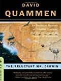 The Reluctant Mr. Darwin: An Intimate Portrait of Charles Darwin and the Making of His Theory of Evolution (Great Discoveries) (039332995X) by Quammen, David