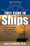 img - for They Came in Ships: Finding Your Immigrant Ancestor's Arrival Record (3rd Edition) by John Philip Colletta (2002-08-01) book / textbook / text book