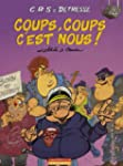 CRS = D�tresse, Tome 8 : Coups, coups...