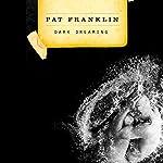 Dark Dreaming | Pat Franklin