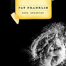 Dark Dreaming (       UNABRIDGED) by Pat Franklin Narrated by Caroline Shaffer