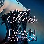Hers: Hers, Book 1 | Dawn Robertson