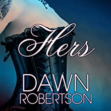 Hers: Hers, Book 1 (       UNABRIDGED) by Dawn Robertson Narrated by Veronica Fox