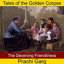 The Deceiving Friendliness Audiobook by Prachi Garg Narrated by John Hawkes