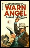 Warn Angel (Angel Series #8) (0523007612) by Christian, Frederick H.