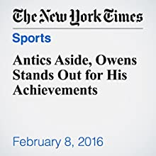 Antics Aside, Owens Stands Out for His Achievements Other by Benjamin Hoffman Narrated by Keith Sellon-Wright