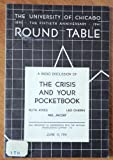 img - for The Crisis and Your Pocketbook: A Radio Discussion By the University of Chicago Round Table, June 15, 1941 (382d Broadcast in Cooperation with the National Broadcasting Company - 170) book / textbook / text book