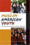 img - for Muslim American Youth: Understanding Hyphenated Identities through Multiple Methods (Qualitative Studies in Psychology) book / textbook / text book