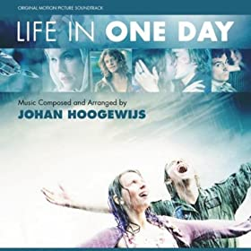Life In One Day (Het leven uit een dag) [Original Motion Picture Soundtrack]