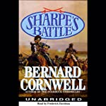Sharpe's Battle: Book XII of the Sharpe Series (       UNABRIDGED) by Bernard Cornwell Narrated by Frederick Davidson