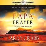 The Papa Prayer | Larry Crabb