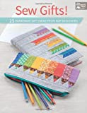 Sew Gifts!: 25 Handmade Gift Ideas from