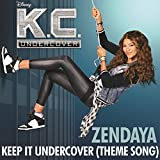 Keep It Undercover (Theme Song From K.C. Undercover)