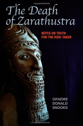 The Death of Zarathustra: Notes on Truth for the Risk-Taker